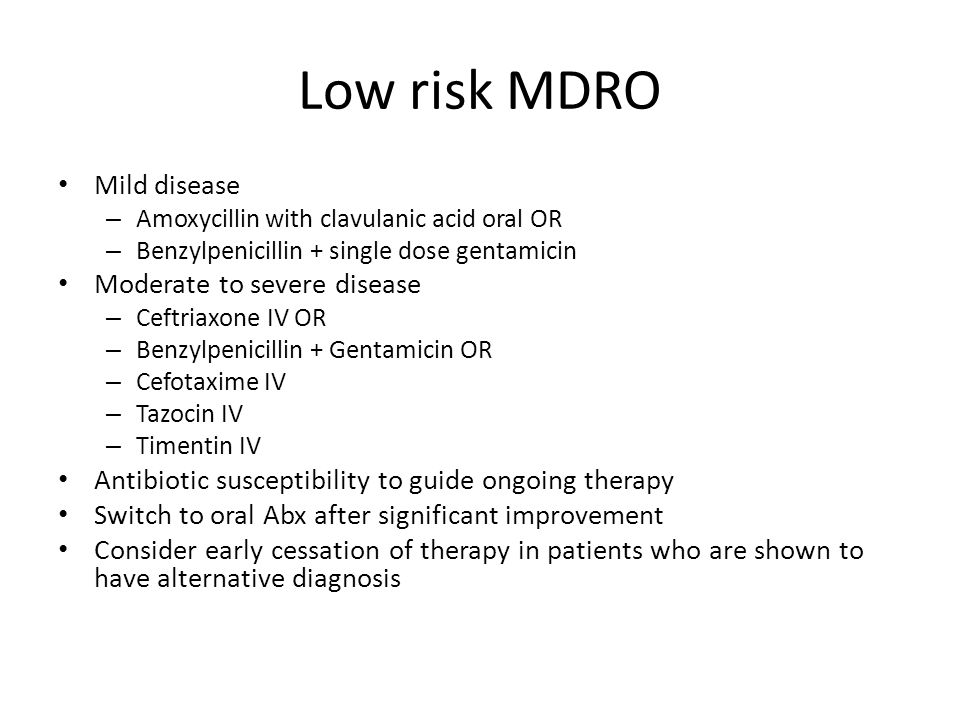 Low risk MDRO Mild disease Moderate to severe disease