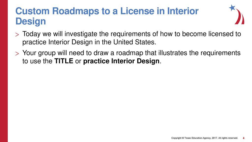 Custom Roadmaps To A License In Interior Design