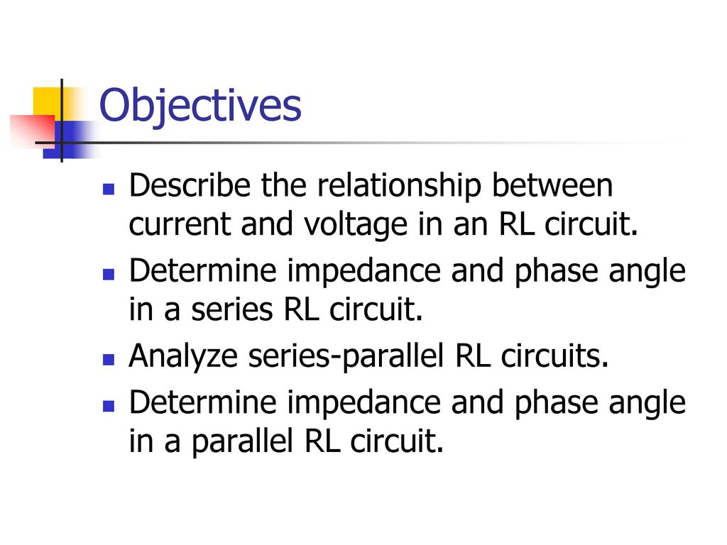 Chapter 12 Rl Circuits Ppt Video Online Download Parallel Rlc Electrician Period 2 Objectives Describe The Relationship Between Current And Voltage In An Circuit Determine Impedance