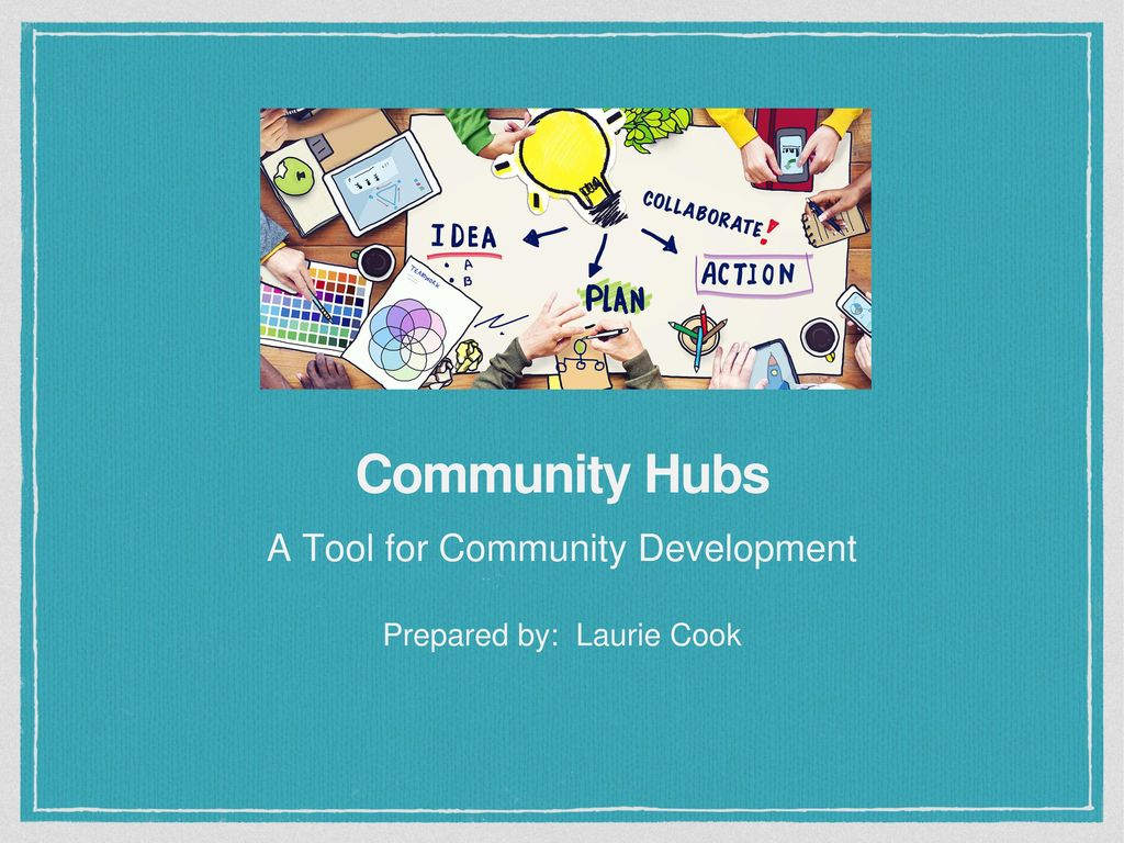 A Tool For Community Development Prepared By Laurie Cook Ppt Download