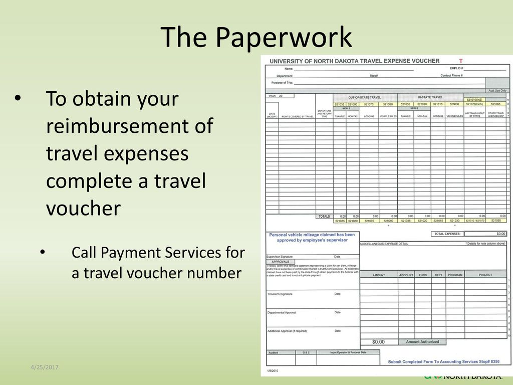 The Paperwork To obtain your reimbursement of travel expenses complete a travel voucher. Call Payment Services for a travel voucher number.