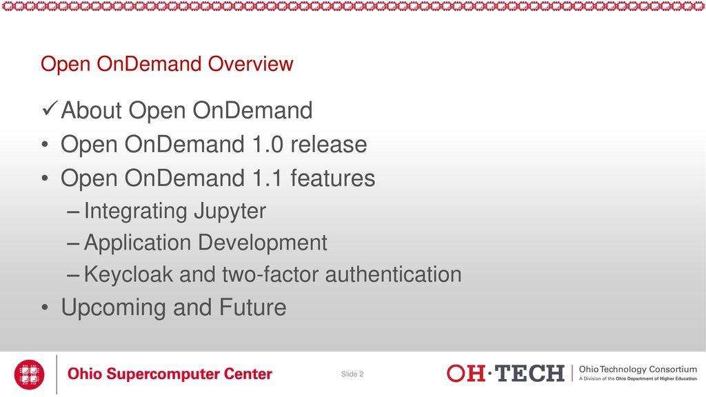 Open OnDemand: 1 0, Jupyter, App Development, & Authentication - ppt
