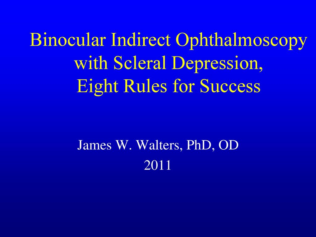 Binocular Indirect Ophthalmoscopy with Scleral Depression, Eight