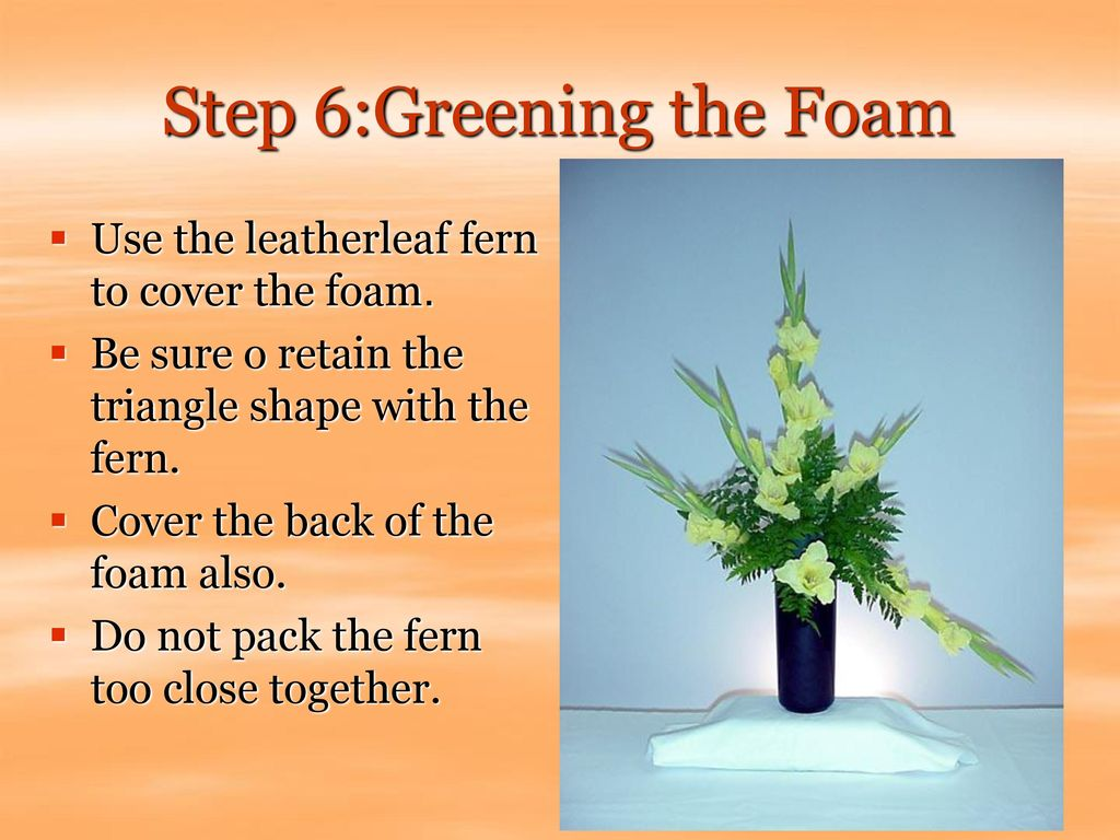 Step 6:Greening the Foam