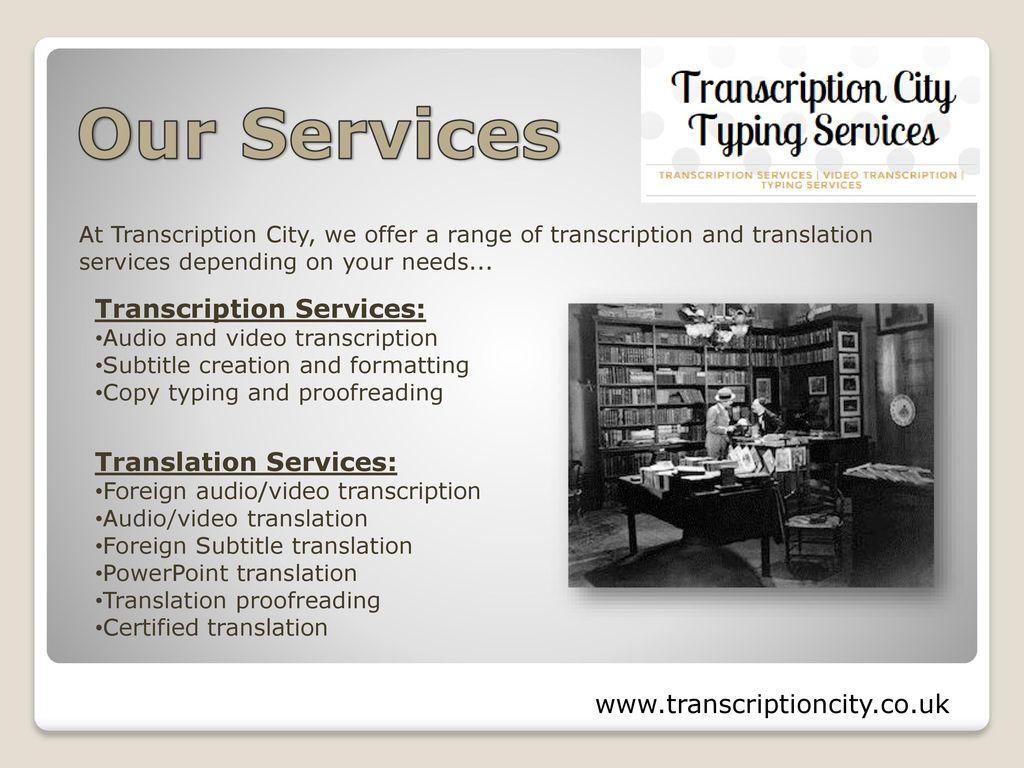 TRANSCRIPTION / TRANSLATION / SUBTITLING SERVICES - ppt download