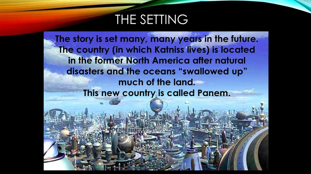 the setting in the hunger games