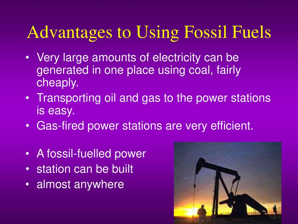 benefits of fossil fuels