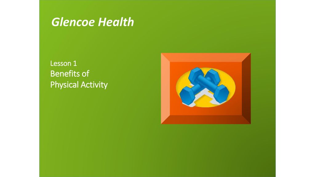 Glencoe Health Lesson 1 Benefits Of Physical Activity Ppt