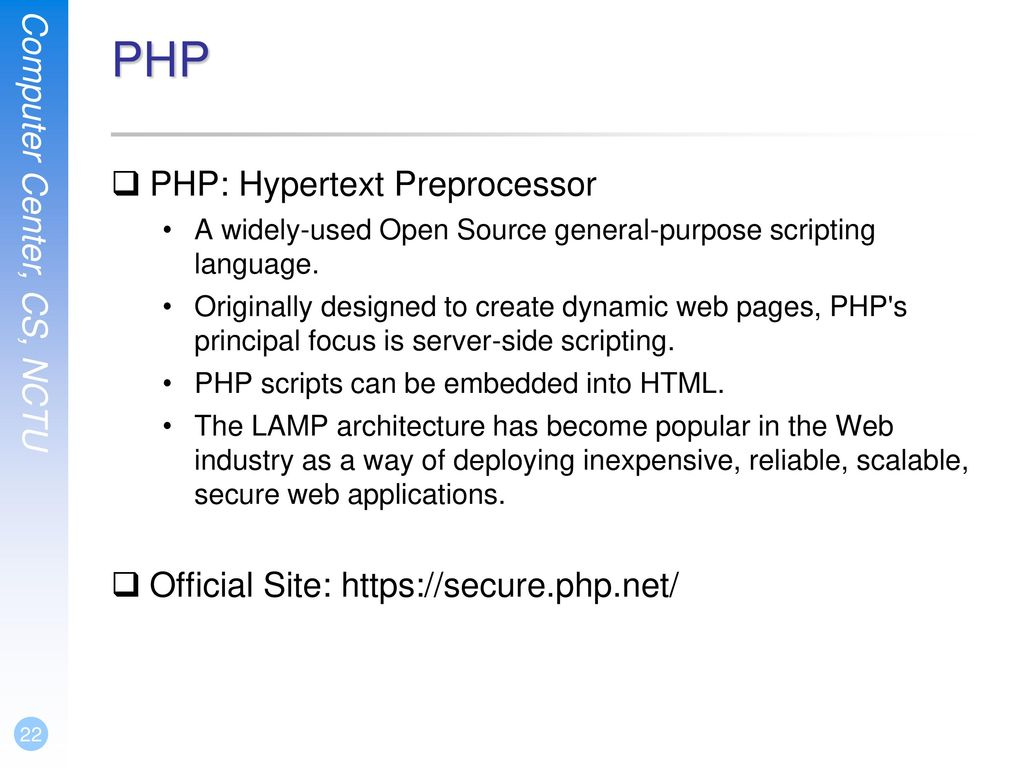PHP PHP: Hypertext Preprocessor Official Site: