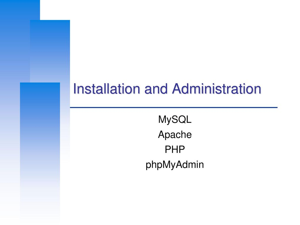 Installation and Administration