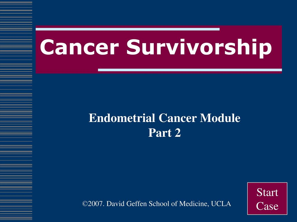 Endometrial Cancer Module