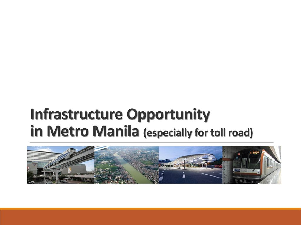 Infrastructure Opportunity in Metro Manila (especially for toll road)