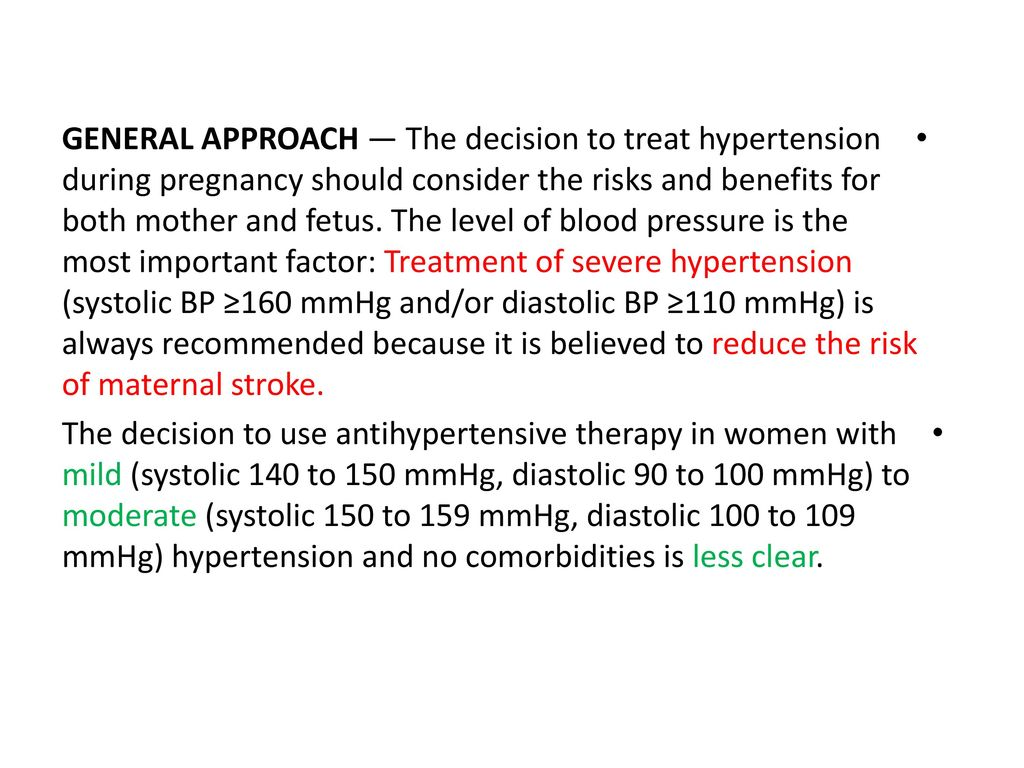 GENERAL APPROACH — The decision to treat hypertension during pregnancy  should consider the risks and benefits