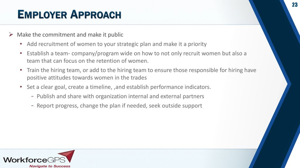Employer Approach Make the commitment and make it public