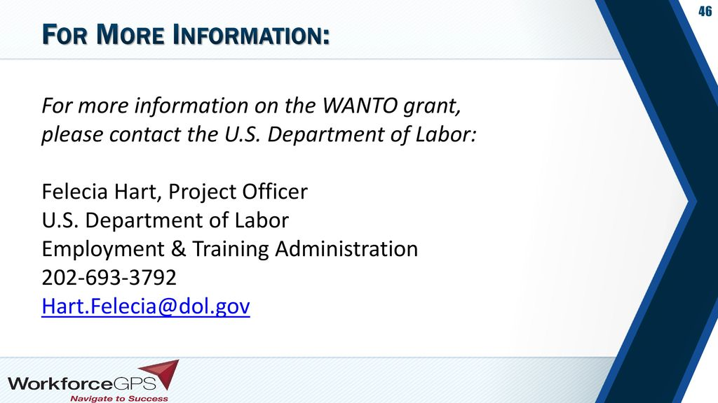 For More Information: For more information on the WANTO grant,
