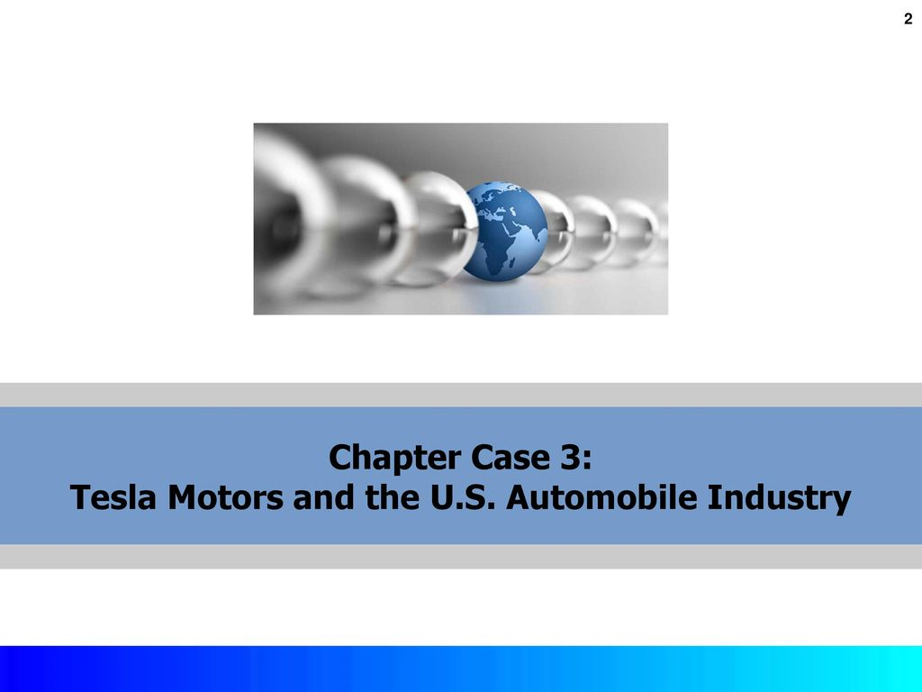 Chapter Case 3: Tesla Motors and the U S  Automobile Industry - ppt