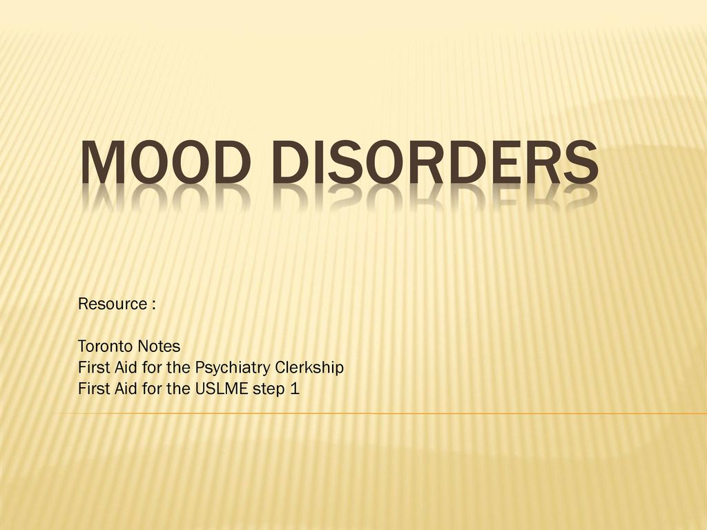 Mood Disorders Resource Toronto Notes First Aid For The Psychiatry