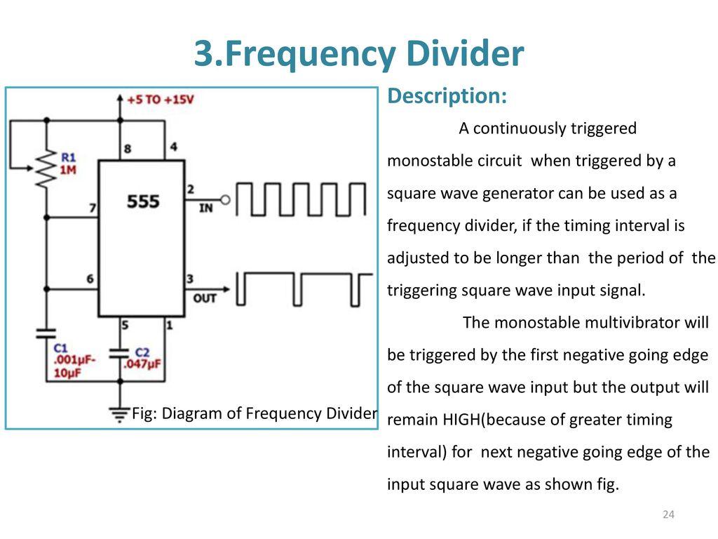 555 Timer Multivibtrator Ppt Download Frequency Generator Circuit Tone Divider Description