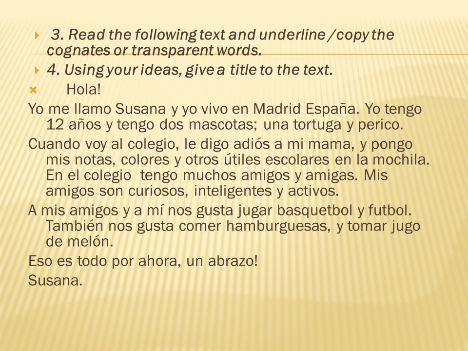 3. Read the following text and underline /copy the cognates or transparent words.