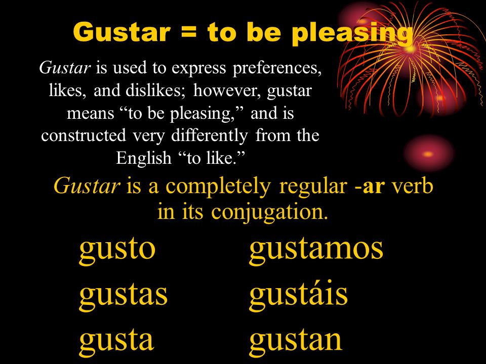 Gustar is a completely regular -ar verb in its conjugation.