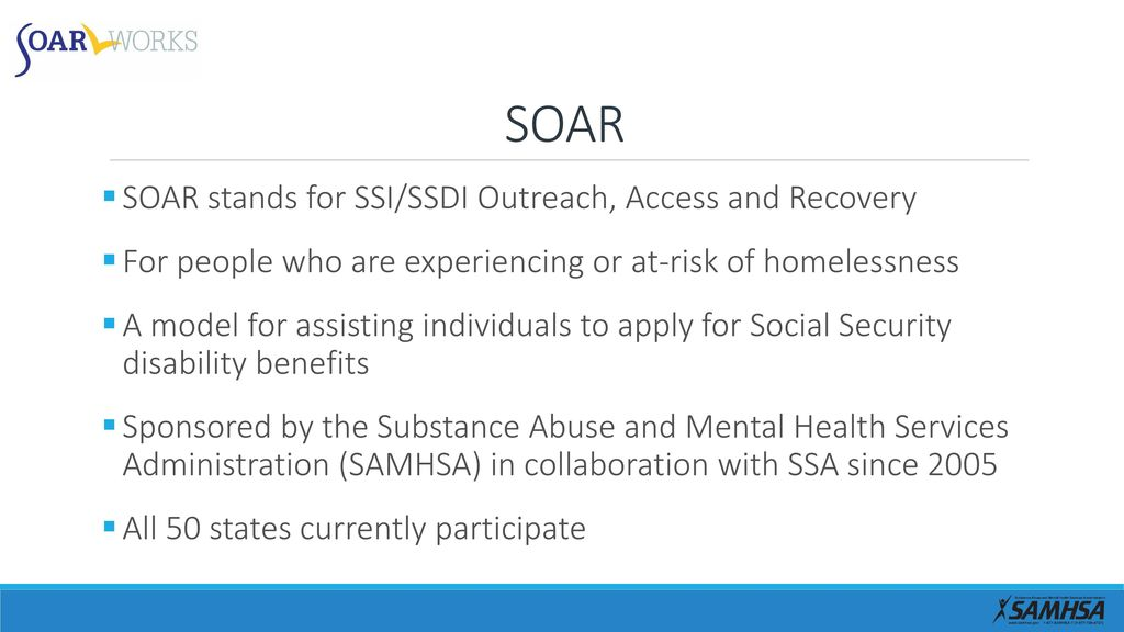 SOAR 101 SSI/SSDI Outreach, Access and Recovery Technical
