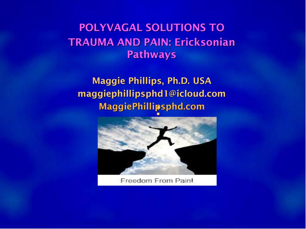: POLYVAGAL SOLUTIONS TO TRAUMA AND PAIN: Ericksonian Pathways