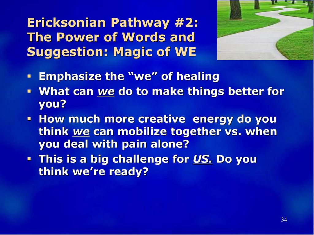 Ericksonian Pathway #2: The Power of Words and Suggestion: Magic of WE