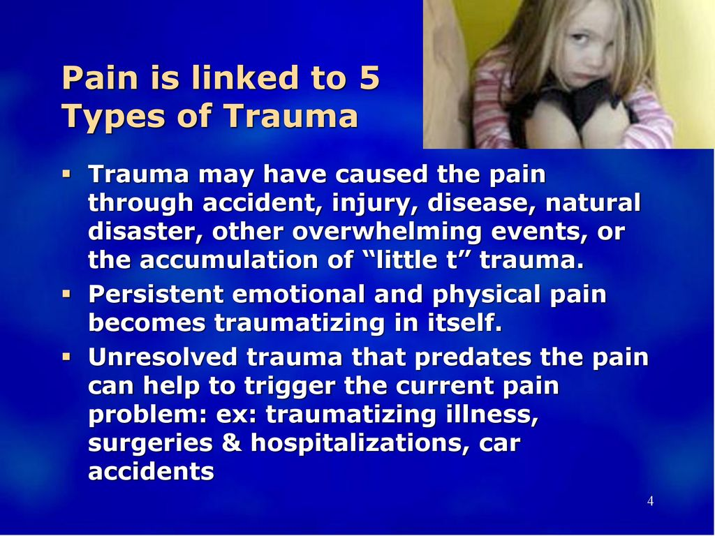 Pain is linked to 5 Types of Trauma