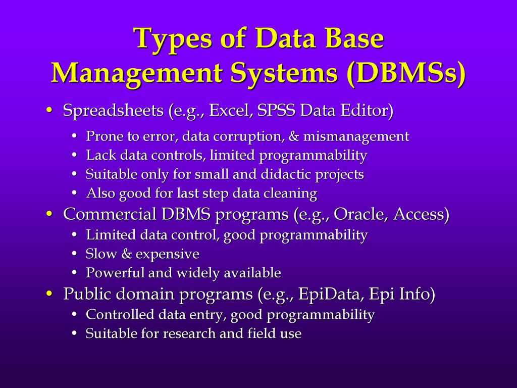 different types of dbms In such a case the dbms type is specified by more than one designation for example, centura software states that their velocis database is based on both the relational and network models, and in this case the designation rn has been specified.