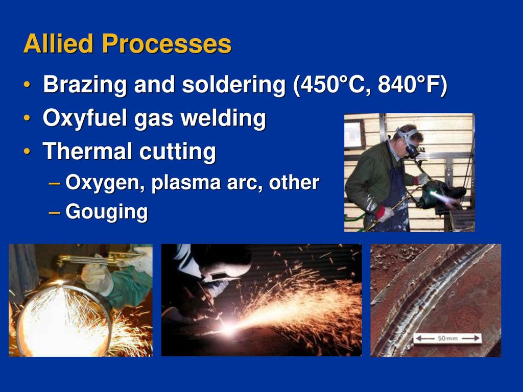 Welding Processes Metallurgy And Defects Ppt Video Online Download Components Together With Brazing Variety Of Arc Gas Allied Soldering 450c 840f