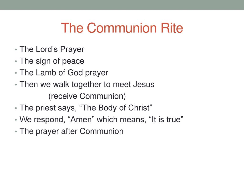 The Communion Rite The Lord's Prayer The sign of peace