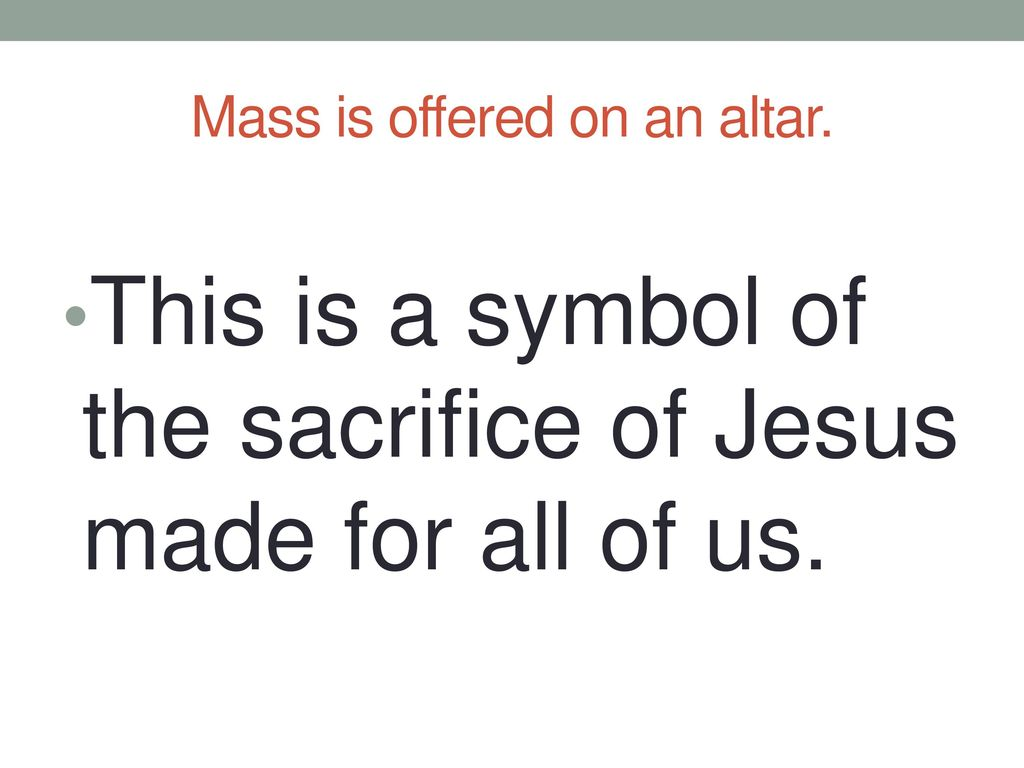 Mass is offered on an altar.