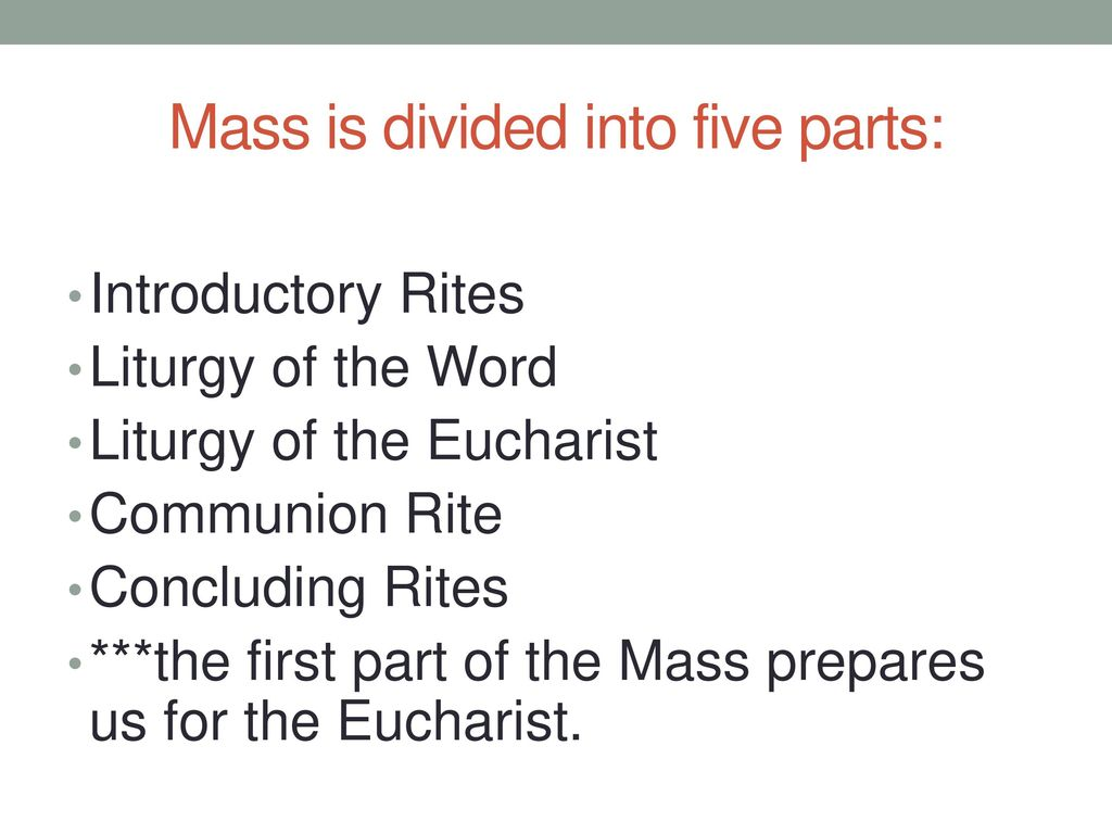 Mass is divided into five parts:
