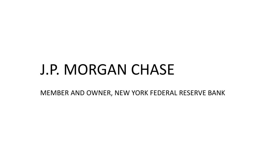 Money and war to end war we must change the monetary system ppt 70 jp morgan chase member and owner new york federal reserve bank reheart Choice Image