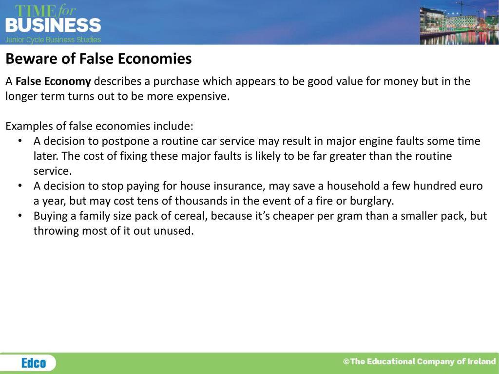Beware Of False Economies