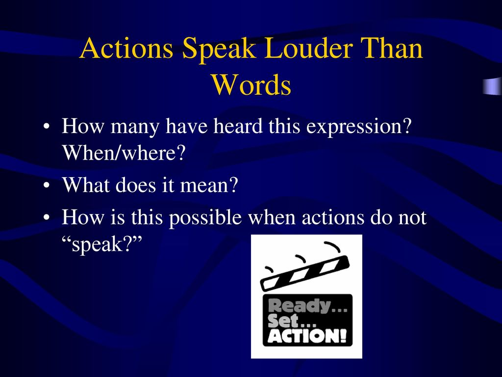 Actions Speak Louder Than Words Ppt Download The world's largest community for sharing presentations. actions speak louder than words ppt