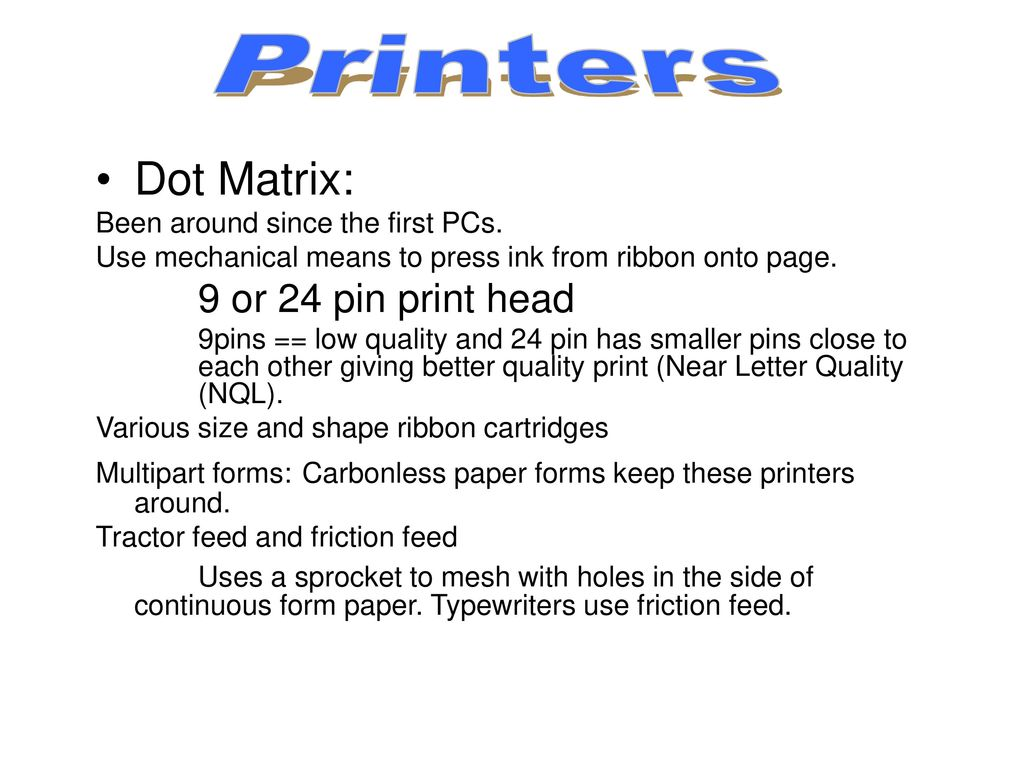 Printers Dot Matrix Been Around Since The First PCs Use Mechanical Means To Press
