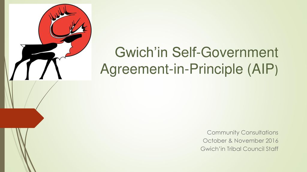 Gwichin Self Government Agreement In Principle Aip Ppt Download