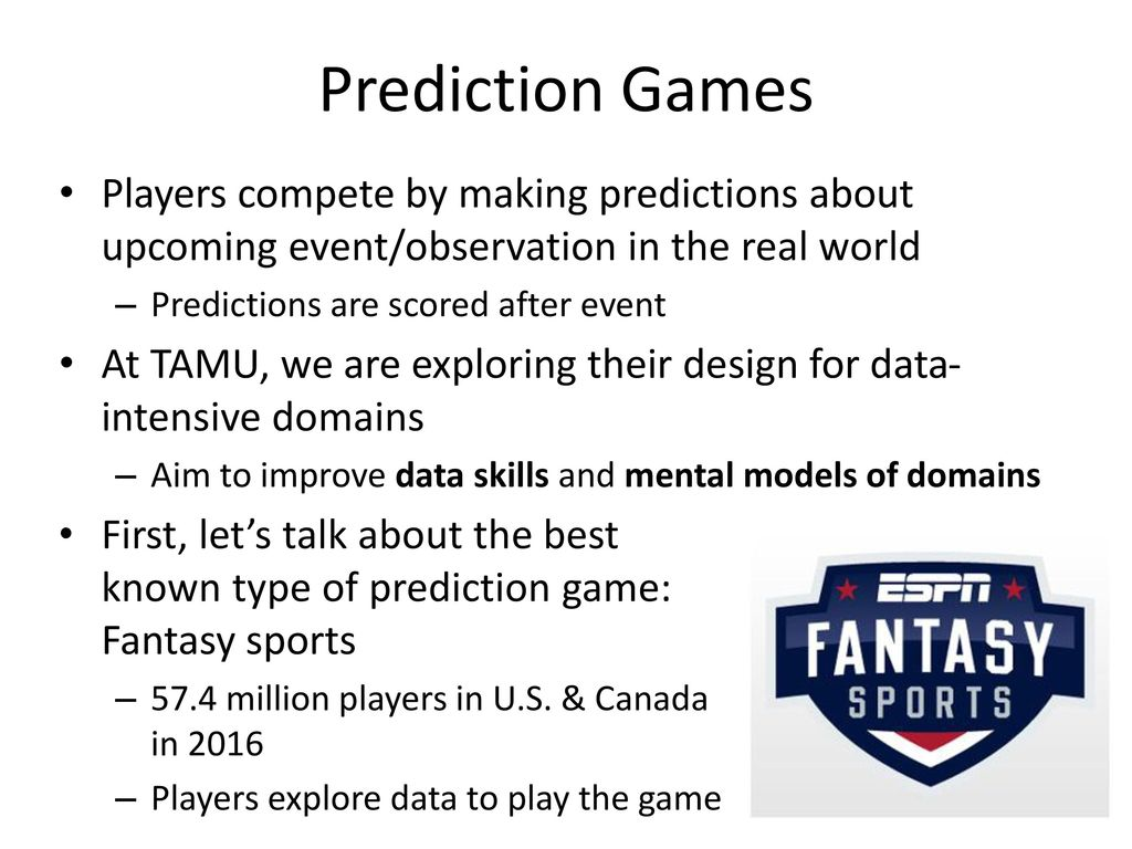 Prediction Games Players compete by making predictions about