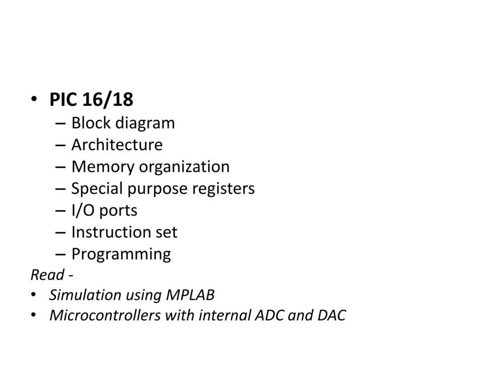 Md Atiqur Rahman Ahad 1 Microprocessor Block Diagram In Architecture Pic 16 18 Memory Organization