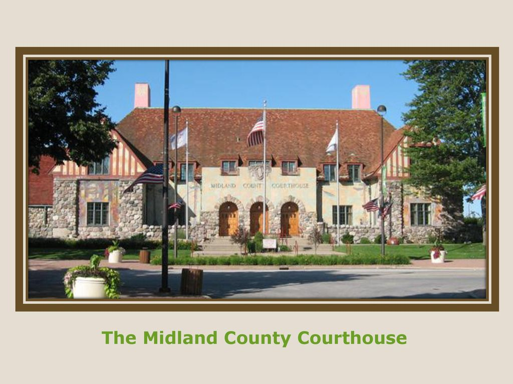 The Midland County Courthouse - ppt download
