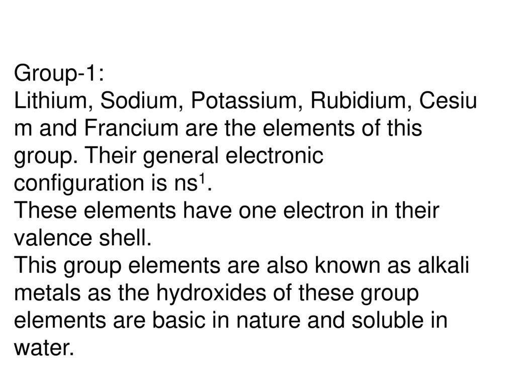 Group 1: Lithium, Sodium, Potassium, Rubidium, Cesium And Francium Are