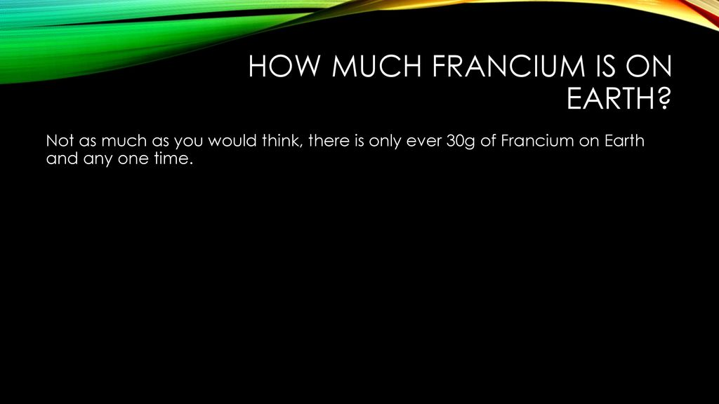 Francium By Brandon Connor Ppt Download