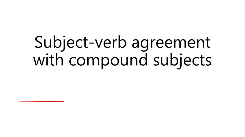 Subject Verb Agreement With Compound Subjects Ppt Download