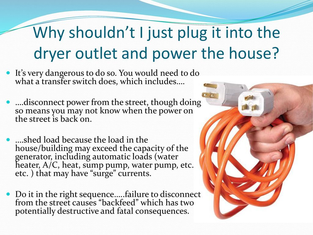 Everything You Wanted To Know About Generators But Were Disinclined Electrical Wiring In The Home Wires Are Not Hot Outlet Why Shouldnt I Just Plug It Into Dryer And Power House