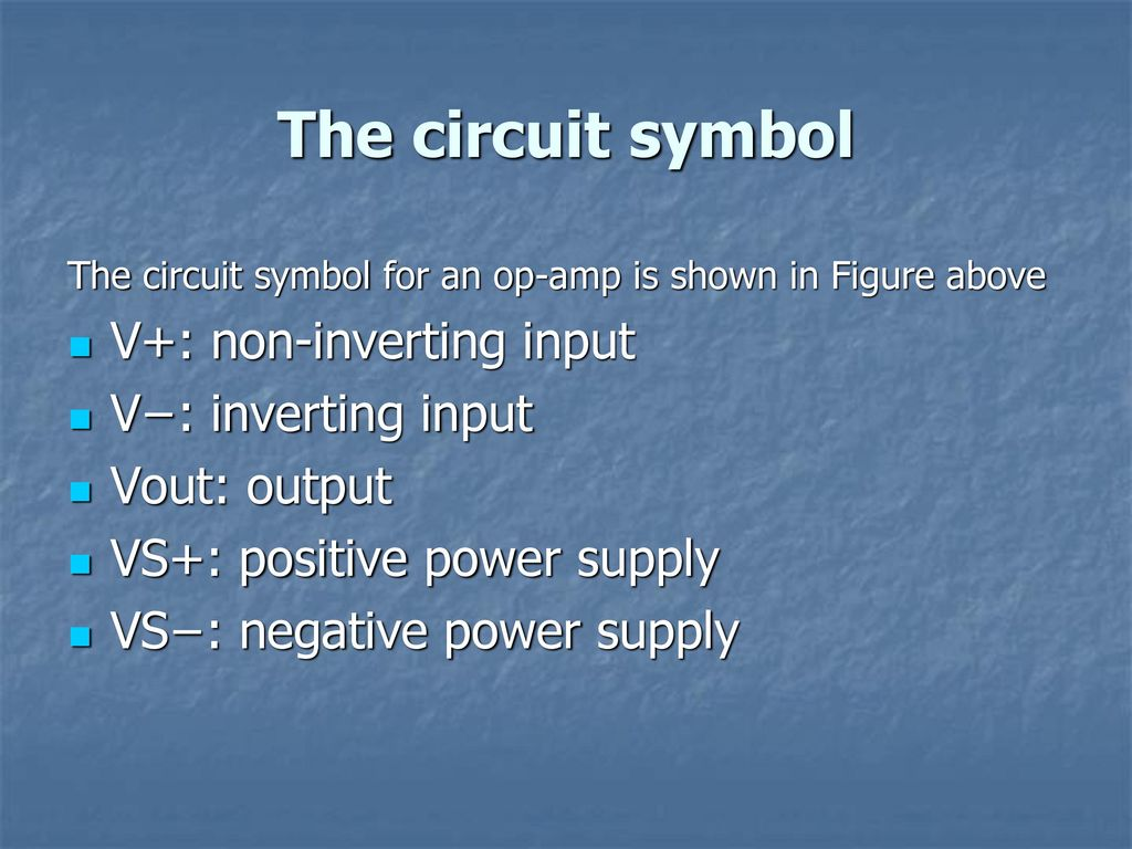 Operational Amplifier Ppt Download Power Opamp Bridge With Differential Output Circuit The Symbol V Non Inverting Input