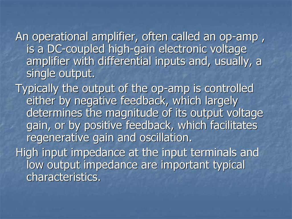 Operational Amplifier Ppt Download Where Can You Find An With A Single Input And What Voltage Often Called Op Amp Is Dc Coupled
