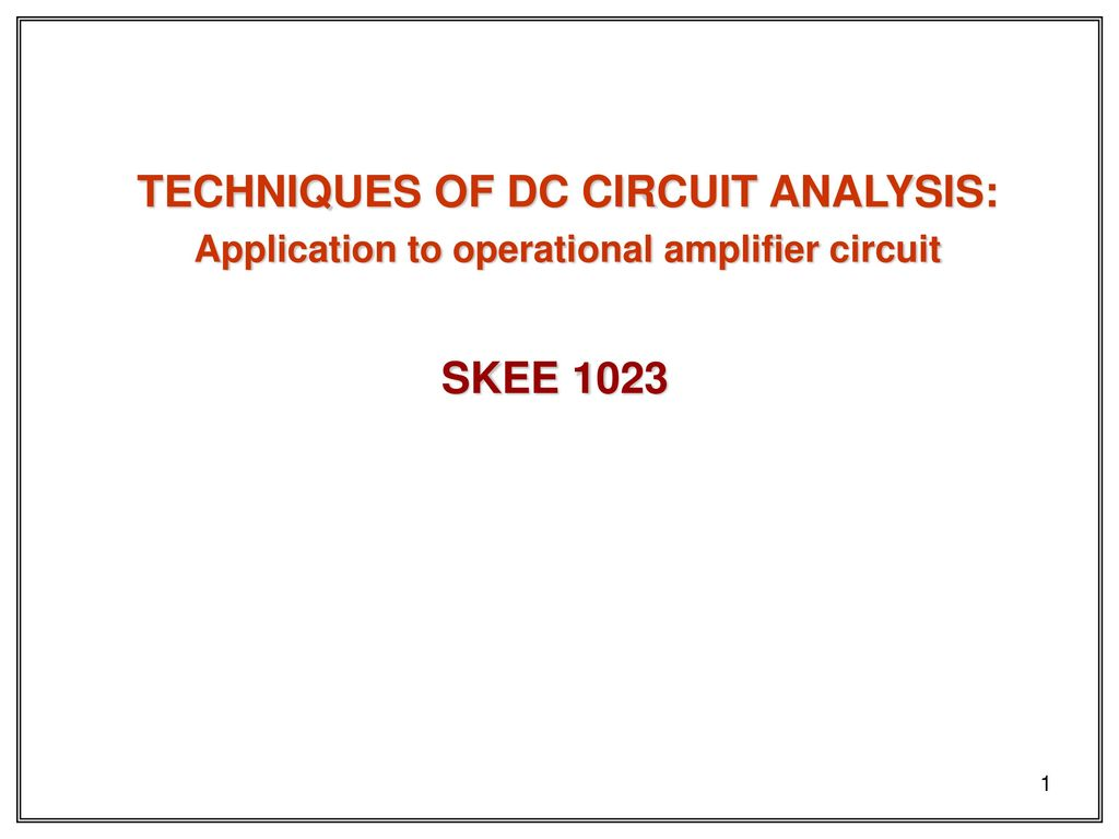 Techniques Of Dc Circuit Analysis Skee Ppt Download Operational Amplifier 1023