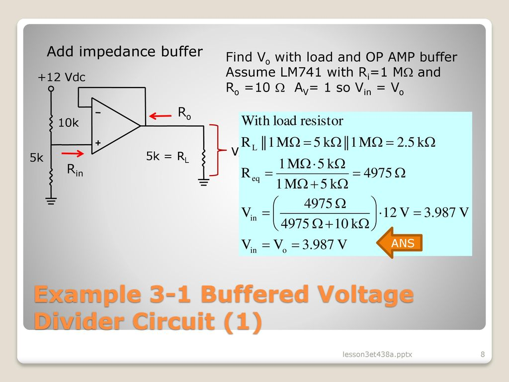 Lesson 3 Operational Amplifier Circuits In Analog Control Ppt Of The Op Circuit Is On Impedance Rc Series Diagram Example 1 Buffered Voltage Divider