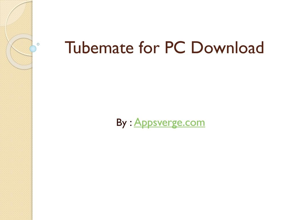 Tubemate for PC Download - ppt download